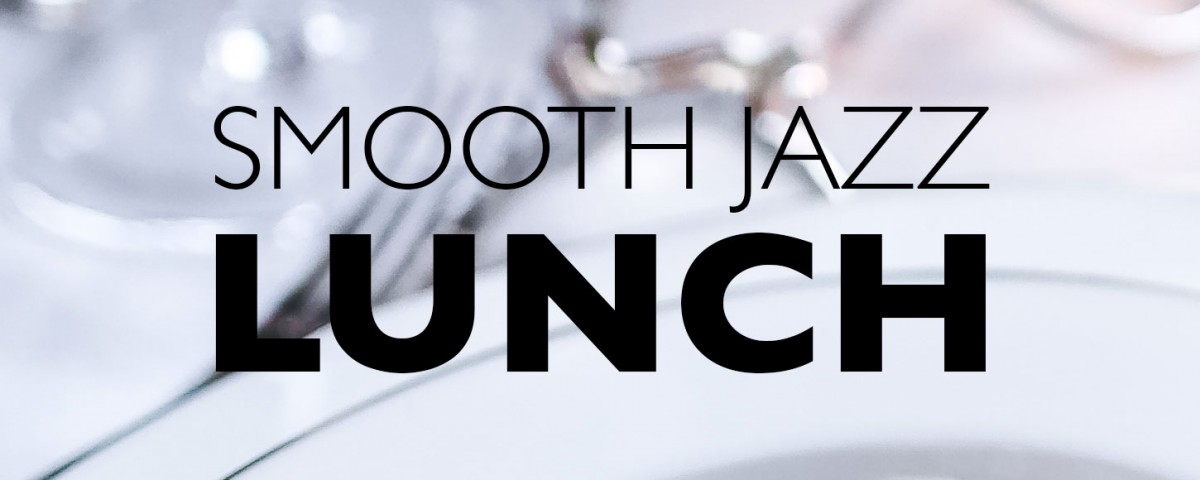 SmoothJazz---lunch